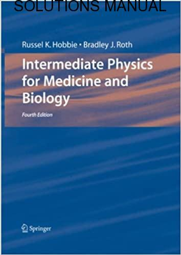Solutions Manual For Intermediate Physics For Medicine And Biology 4th Edition By Russell Hobbie