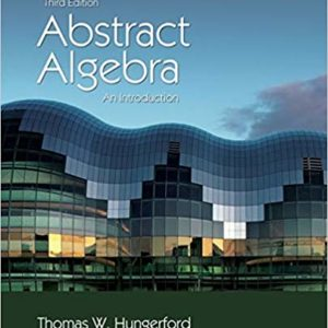 Solutions Manual for Abstract Algebra: An Introduction by Thomas Hungerford |  3rd Edition