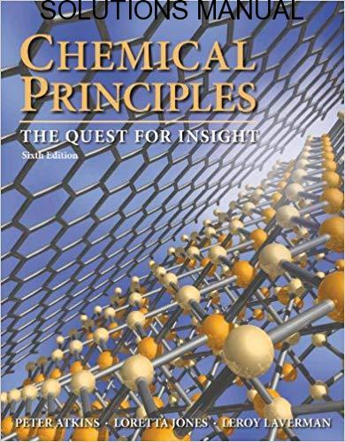 Solutions Manual for Chemical principles 6th Edition by Loretta Jones