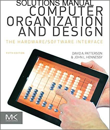 Solutions Manual for Computer Organization and Design 5th Edition by David Patterson