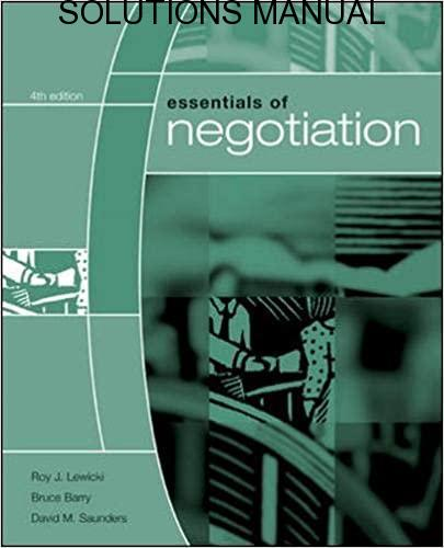 Solutions Manual for Essentials of Negotiation 6th Edition by Roy Lewicki