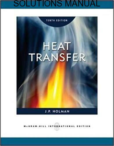 Solutions Manual for Heat Transfer 10th Edition by Jack Holman