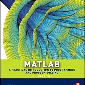 Solutions Manual for MATLAB- A Practical Introduction to Programming and Problem Solving