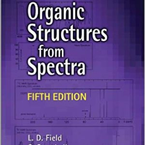 Solutions Manual for Organic Structures from Spectra by Leslie Field |  5th Edition