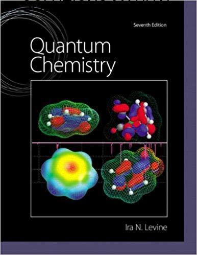 Solutions Manual for Quantum Chemistry by Ira N. Levine   7th Edition