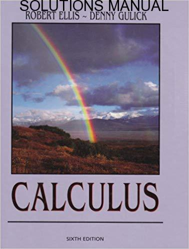 Students Solutions Manual for Accompany Calculus 6th Edition by Robert Ellis