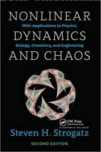 Solutions Manual for Nonlinear Dynamics and Chaos by Steven Strogatz   2nd Edition
