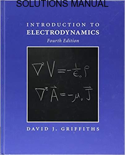 Solutions Manual Introduction to Electrodynamics 4th edition by David Griffiths