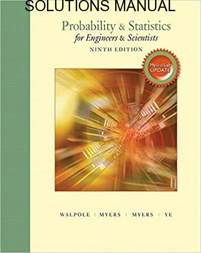 Solutions Manual Probability and Statistics for Engineers and Scientists 9th edition by Myers & Keying