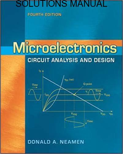 Solutions Manual Microelectronics Circuit Analysis and Design 4th edition by Donald Neamen