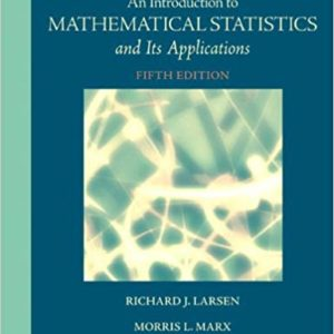 Solutions Manual Introduction to Mathematical Statistics and Its Applications 5th edition by Larsen & Marx