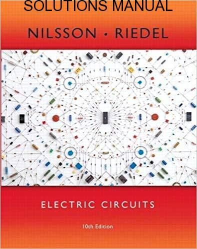 Instructor's Solutions Manual Electric Circuits 10th edition by Nilsson & Riedel