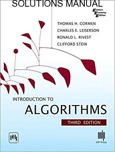 Solutions Manual Introduction to Algorithms 3rd edition by Cormen, Leiserson, Rivest & Stein