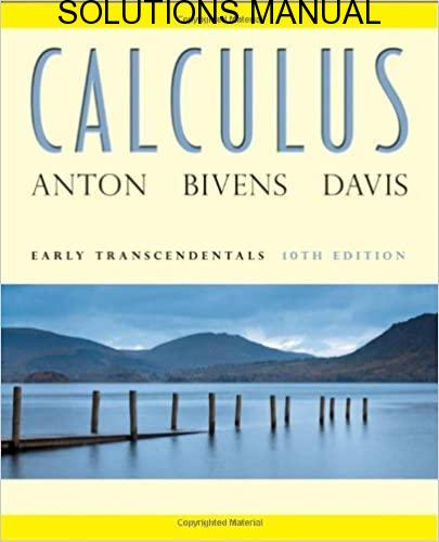 Solutions Manual Calculus: Early Transcendentals 10th edition by Anton, Bivens & Davis