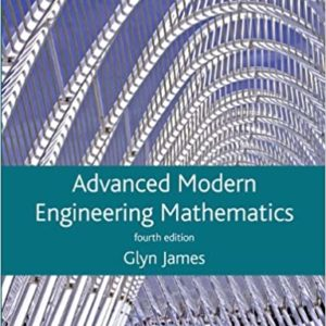Solutions Manual Advanced Modern Engineering Mathematics 4th edition by Glyn James, David Burley