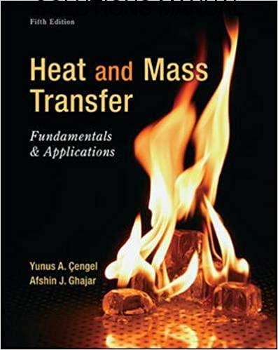 Solutions Manual Heat and Mass Transfer: Fundamentals and Applications 5th edition by Cengel & Ghajar