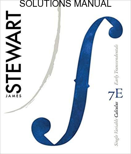 Solutions Manual Single Variable Calculus: Early Transcendentals 7th edition by James Stewart