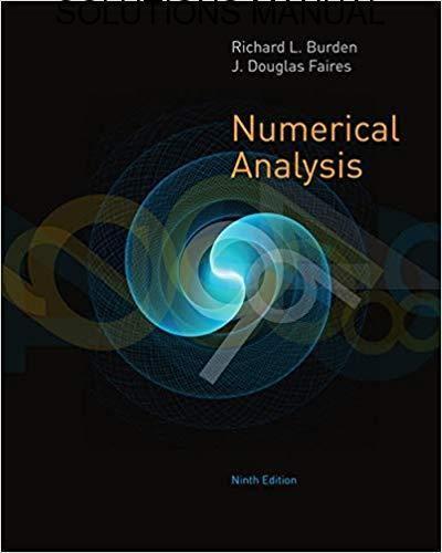 Solutions Manual Numerical Analysis 9th edition by Burden & Faires
