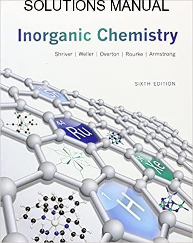 Solutions Manual Inorganic Chemistry 6th edition by Weller, Overton & Armstrong