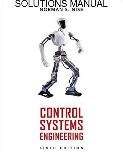 Solutions Manual Control Systems Engineering 6th edition by Norman S. Nise
