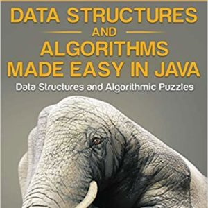 Solutions Manual Data Structures and Algorithms Made Easy in Java: Data Structure and Algorithmic Puzzles