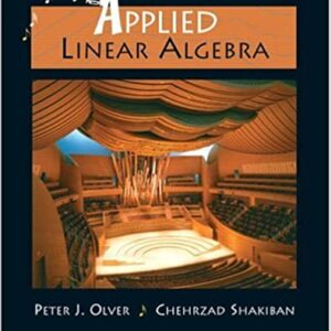 Solutions Manual Applied Linear Algebra by Peter J. Olver, Chehrzad Shakiban | 1st edition
