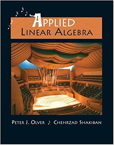 Solutions Manual Applied Linear Algebra 1st edition by Peter J. Olver, Chehrzad Shakiban