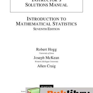 Solutions Manual of Introduction to Mathematical Statistics by Craig & Hogg   7th edition