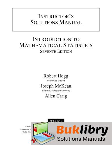 Solutions Manual of Introduction to Mathematical Statistics by Craig & Hogg | 7th edition