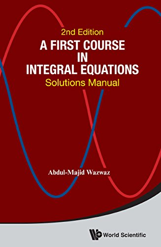 Solutions Manual of A First Course in Integral Equations by Wazwaz | 2nd edition