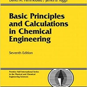 Solutions Manual of Accompany Basic Principles and Calculations in Chemical Engineering by Himmelblau & Riggs | 7th edition