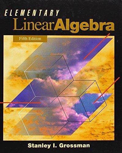 Solutions Manual of Accompany Elementary Linear Algebra by Grossman & Ragozin   5th edition