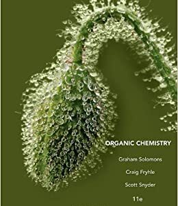 Solutions Manual of Accompany Organic Chemistry by Solomons & Fryhle | 11th edition
