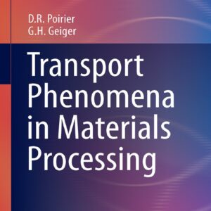 Solutions Manual of Accompany Transport Phenomena in Materials Processing by Poirier | 1st edition