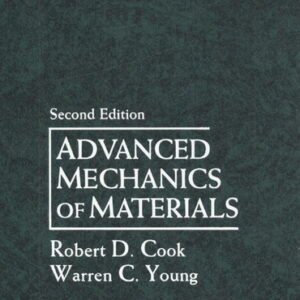 Solutions Manual of Advanced Mechanics of Materials by Cook & Young | 2nd edition