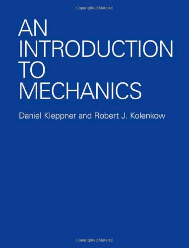 Solutions Manual of An Introduction to Mechanics by Kleppner & Kolenkow | 1st edition
