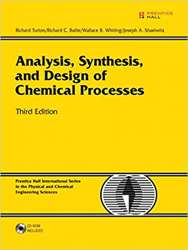Solutions Manual of Analysis, Synthesis, and Design of Chemical Processes by Richard | 3rd edition