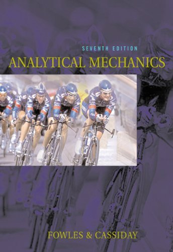 Solutions Manual of Analytical Mechanics  by Fowles & Cassiday | 7th edition