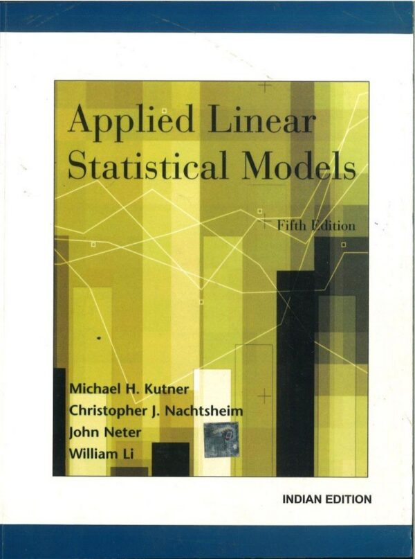 Solutions Manual of Applied Linear Statistical Models by Kutner & Nachtsheim | 5th edition