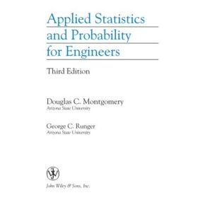 Solutions Manual of Applied Statistics and Probability for Engineers by Montgomery & Runger | 3rd edition