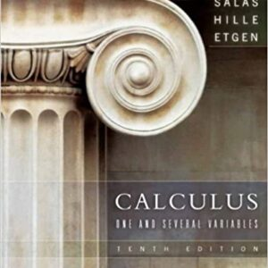 Solutions Manual of Calculus One and Several Variables by Salas & Saturnino | 10th edition