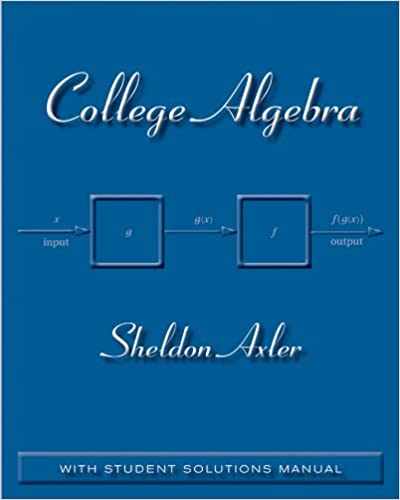 Solutions Manual of College Algebra by Axler   1st edition