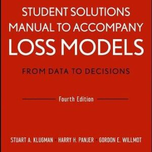 Solutions Manual of Accompany Loss Models: From Data to Decisions by Klugman & Panjer | 4th edition