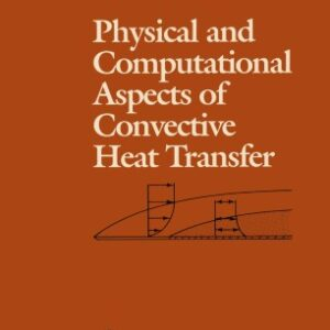 Solutions Manual of Computer Programs for Physical and Computational Aspects of Convective Heat Transfer by Cebeci & Bradshaw | 1st edition