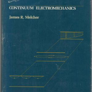 Solutions Manual of Continuum Electromechanics by Melcher   1st edition