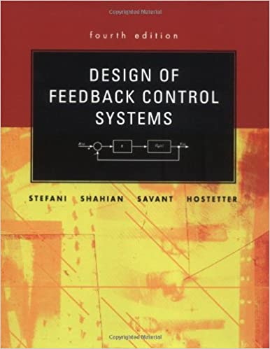 Solutions Manual of Design of Feedback Control Systems by Stefani & Shahian | 4th edition