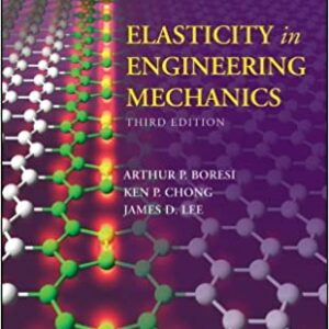 Solutions Manual of Elasticity in Engineering Mechanics by Baresi & Chon   3rd edition