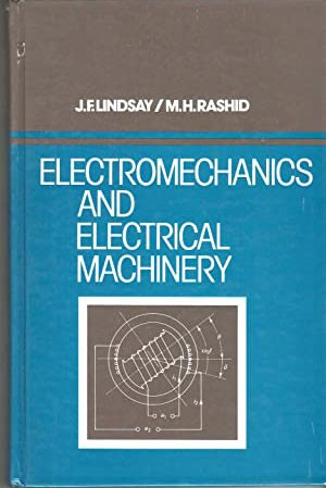 Solutions Manual of Electromechanics and Electrical Machinery by Lindsay & Rashid | 1st edition
