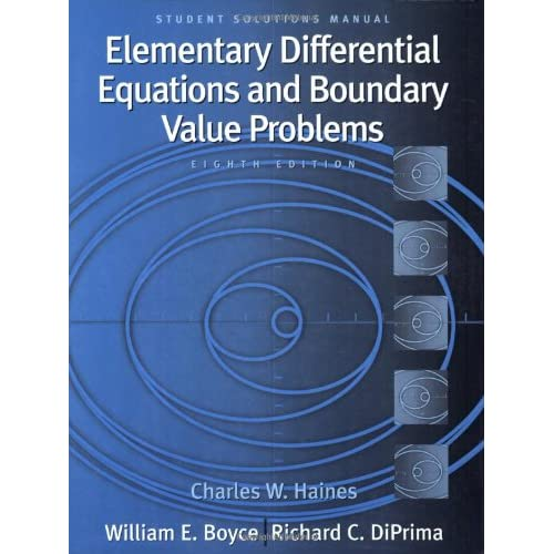 Solutions Manual of Elementary Diff Eqns and Boundary-value Problems by Boyce & DiPrima | 8th edition