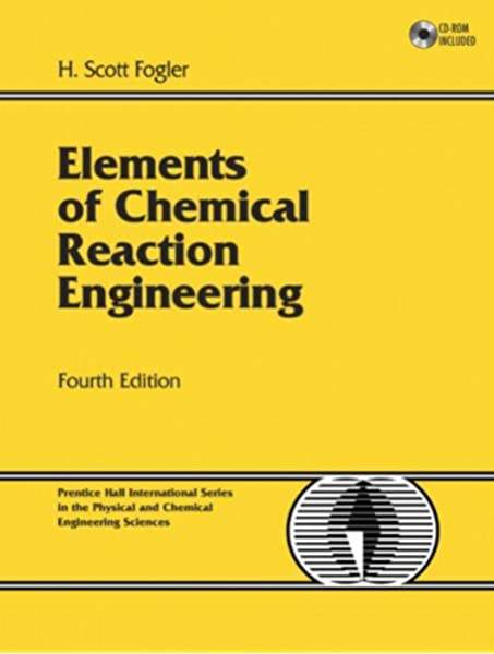 Solutions Manual of Elements of Chemical Reaction Engineering by Vicente & Nori | 4th edition